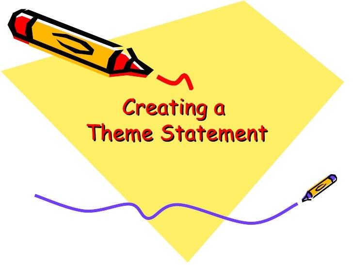 Creating aTheme Statement