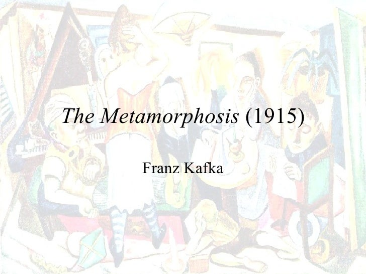 The Metamorphosis (1915)        Franz Kafka