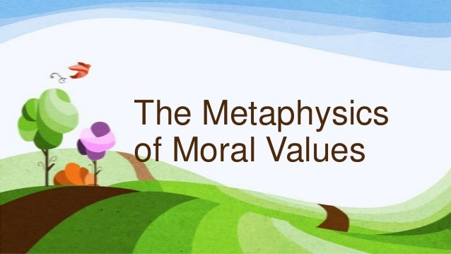 The Metaphysics of Moral Values