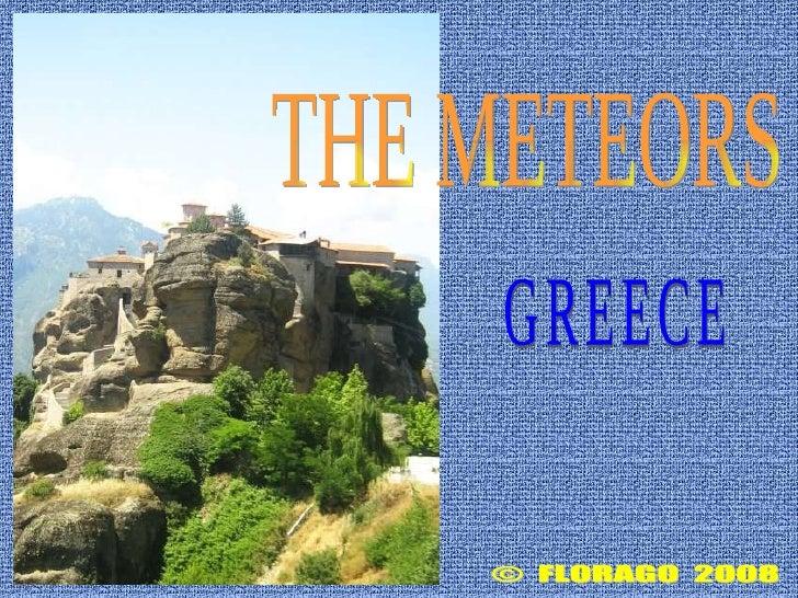©  FLORAGO  2008 THE METEORS GREECE