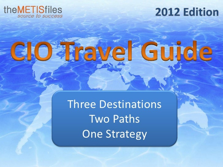 Three Destinations    Two Paths   One Strategy