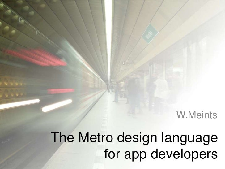 W.MeintsThe Metro design language        for app developers