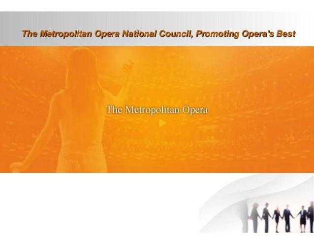 The Metropolitan Opera National Council, Promoting Opera's BestThe Metropolitan Opera National Council, Promoting Opera's ...