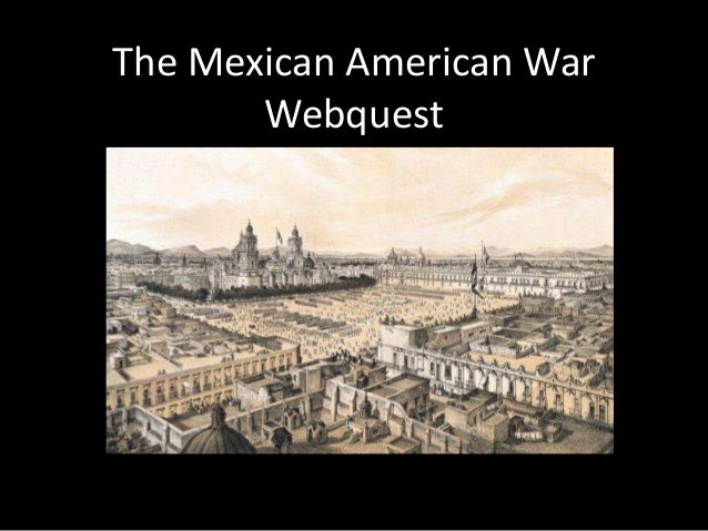 The Mexican American WarWebquest