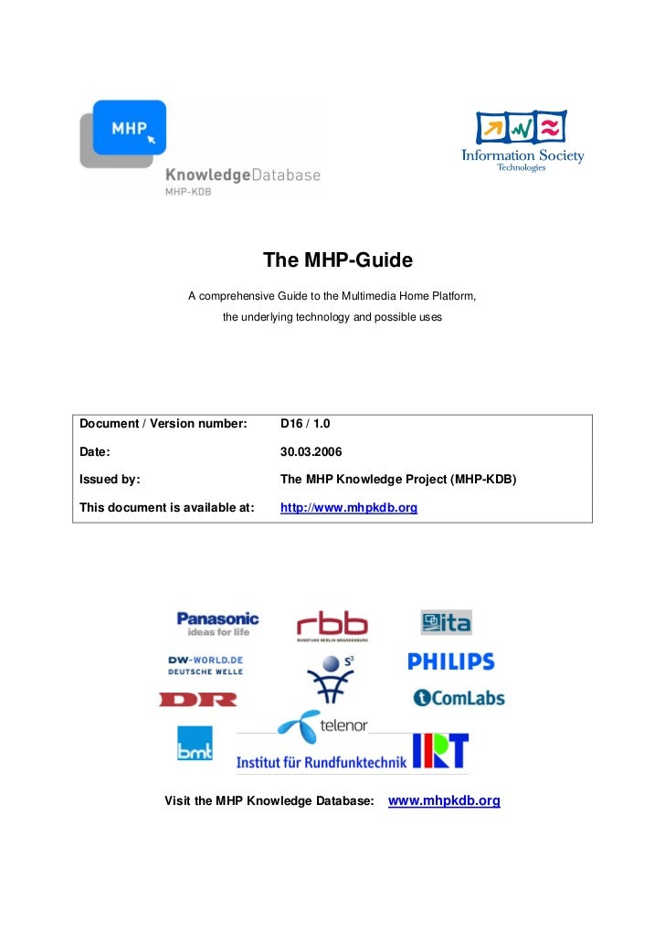 The MHP-Guide                  A comprehensive Guide to the Multimedia Home Platform,                        the underlyin...
