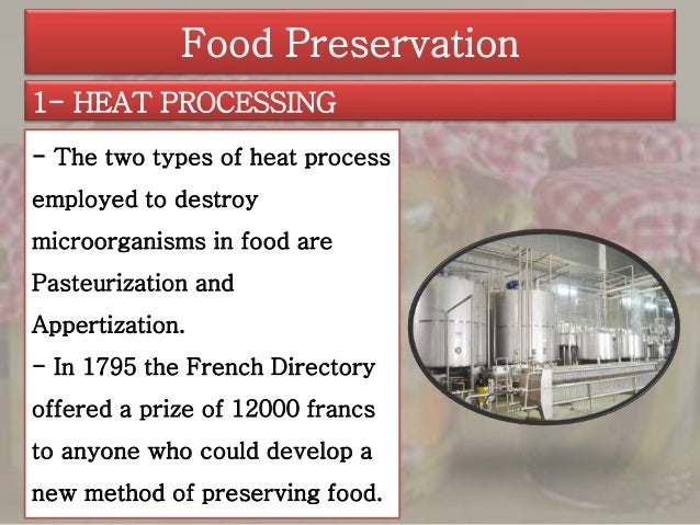 the types of the preservation of food Food preservation season is upon us talk to your family & consumer sciences educator to get your dial guage and/or pressure canner lid(s) examined for free since the nineteenth century, canning has been one of the most common types of preservation techniques used in households with advancing.