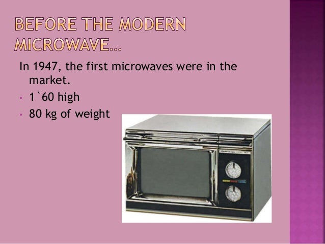 The Microwave Is Invented In 1945 By