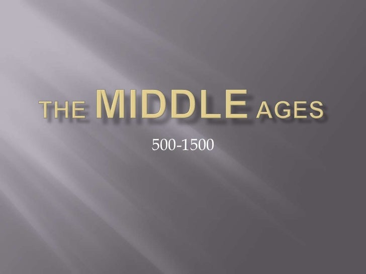 THE MIDDLE AGES<br />500-1500<br />