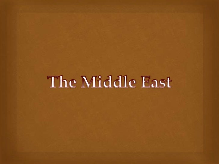 The Middle East<br />