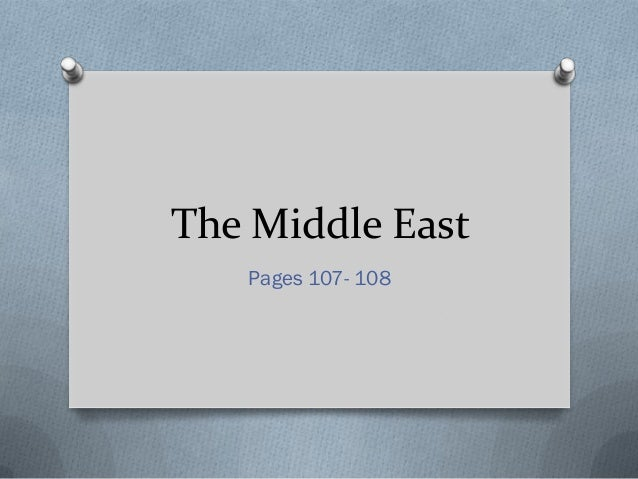 The Middle East   Pages 107- 108