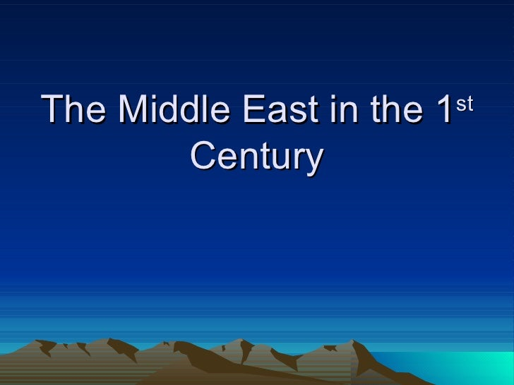The Middle East in the 1 st  Century