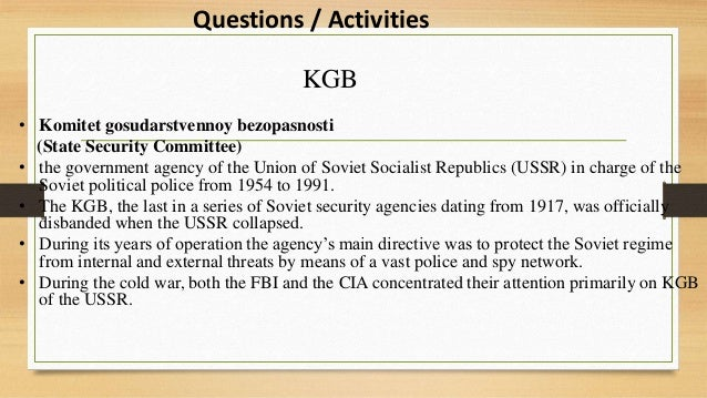 """an analysis of the cold war and the origins and roles of cia and kgb """"this book has great propaganda value,"""" a cia memo to all branch chiefs of   the cia's role — with its publication of a hardcover russian-language edition   during the cold war, the cia loved literature — novels, short stories, poems   soviet students were watched by the kgb, who fooled no one when."""