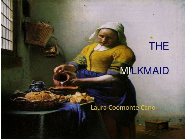 THE MILKMAID Laura Coomonte Cano