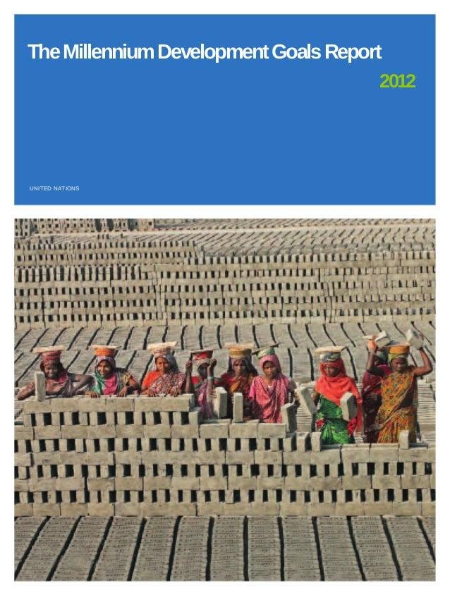 The Millennium Development Goals Report                                       2012UNITED NATIONS