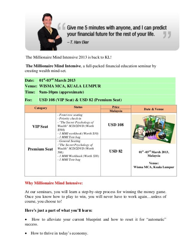 The Millionaire Mind Intensive 2013 is back to KL! The Millionaire Mind Intensive, a full-packed financial education semin...