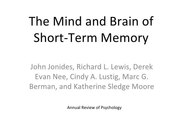 The Mind and Brain of Short-Term Memory John Jonides, Richard L. Lewis, Derek Evan Nee, Cindy A. Lustig, Marc G. Berman, a...