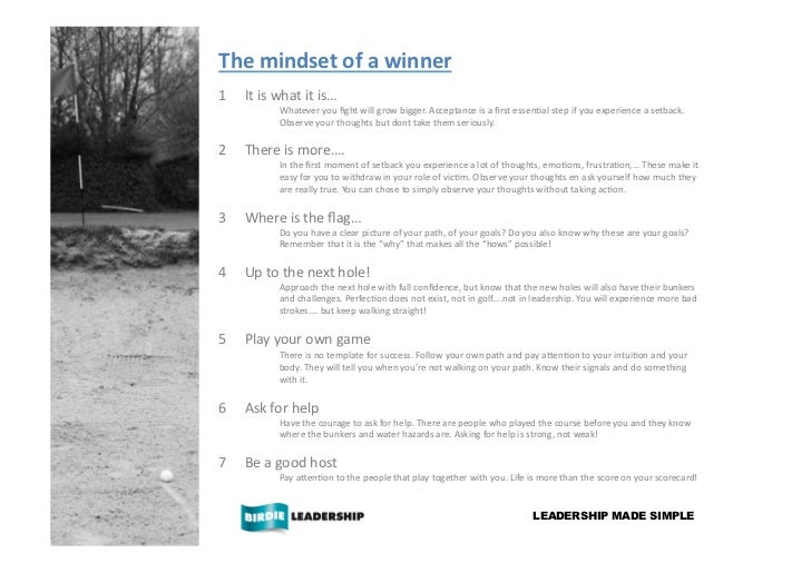 The mindset of a winner 1   It is what it is…                  Whatever you fight will grow...