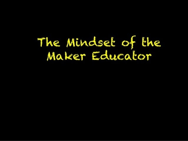 The Mindset of the Maker  Educator