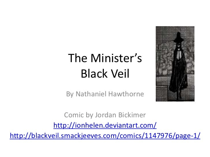 The Minister's                  Black Veil                By Nathaniel Hawthorne                  Comic by Jordan Bickimer...