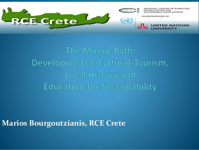 The Minoic Path: Developing Eco-Cultural-Tourism, Local History & Education for Sustainability