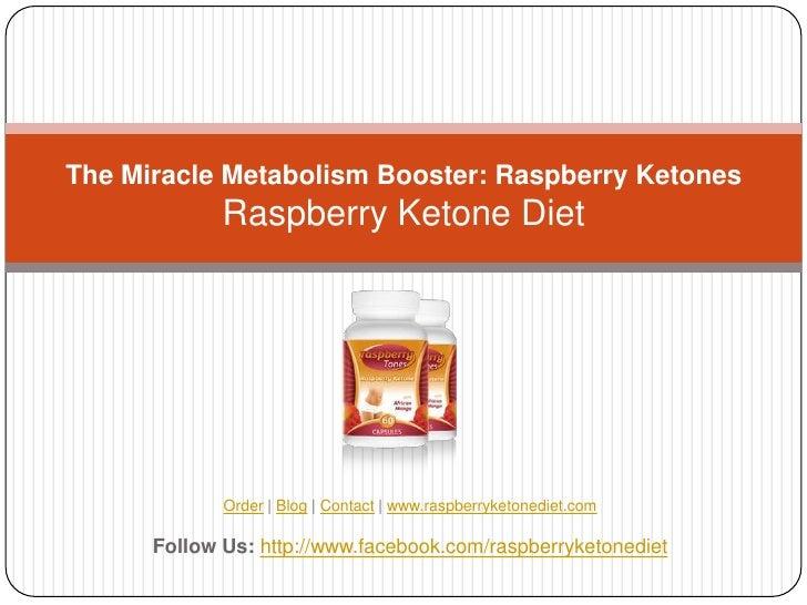 The Miracle Metabolism Booster: Raspberry Ketones             Raspberry Ketone Diet             Order | Blog | Contact | w...