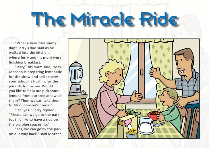 """The Miracle Ride    """"What a beautiful sunnyday,"""" Jerry's dad said as hewalked into the kitchen,where Jerry and his mom wer..."""