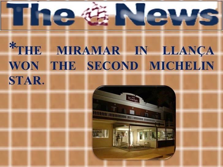 * THE MIRAMAR IN LLANÇA WON THE SECOND MICHELIN STAR.