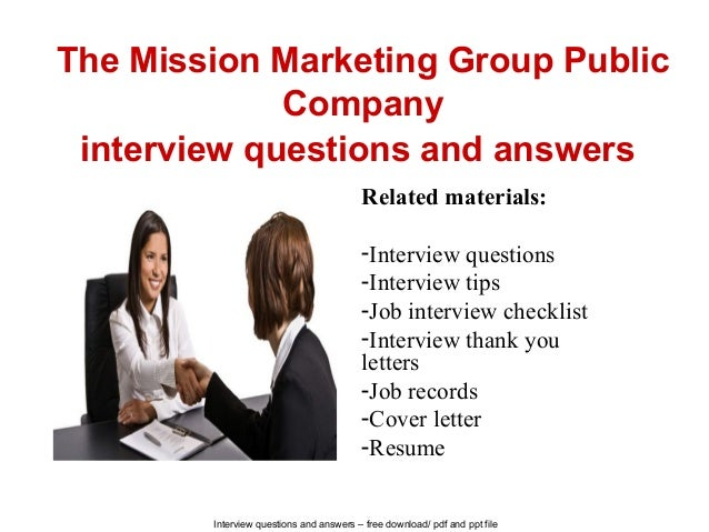 Interview questions and answers – free download/ pdf and ppt file The Mission Marketing Group Public Company interview que...