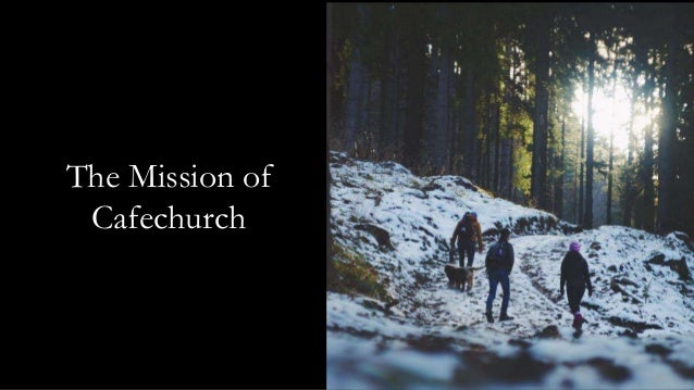 The Mission of Cafechurch Luke 4:1-13