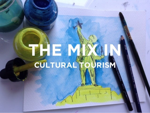 THE MIX IN CULTURAL TOURISM
