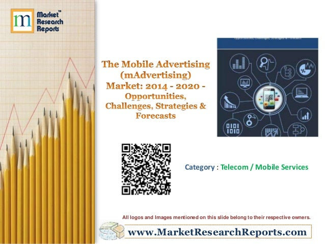 www.MarketResearchReports.com Category : Telecom / Mobile Services All logos and Images mentioned on this slide belong to ...