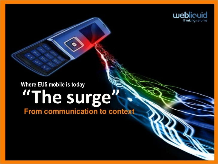 """Where EU5 mobile is today""""The surge"""" From communication to context"""