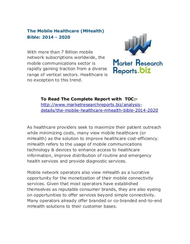 The Mobile Healthcare (MHealth) Bible: 2014 - 2020 With more than 7 Billion mobile network subscriptions worldwide, the mo...