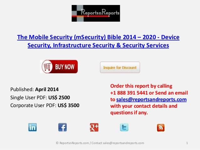 The Mobile Security (mSecurity) Bible 2014 – 2020 - Device Security, Infrastructure Security & Security Services Published...