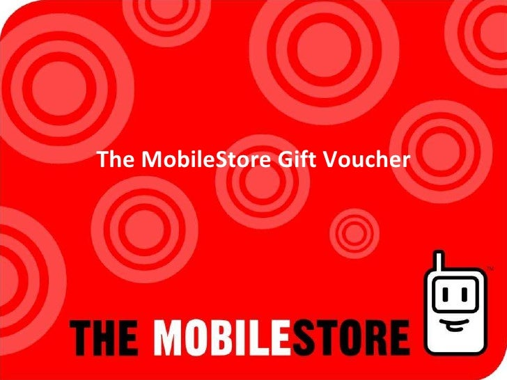 The MobileStore Gift Voucher