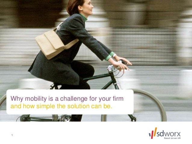 1 Why mobility is a challenge for your firm and how simple the solution can be.