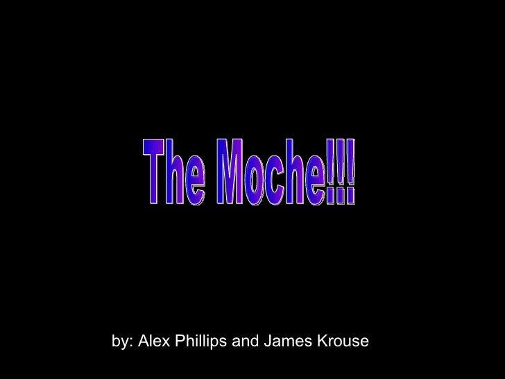 by: Alex Phillips and James Krouse The Moche!!!
