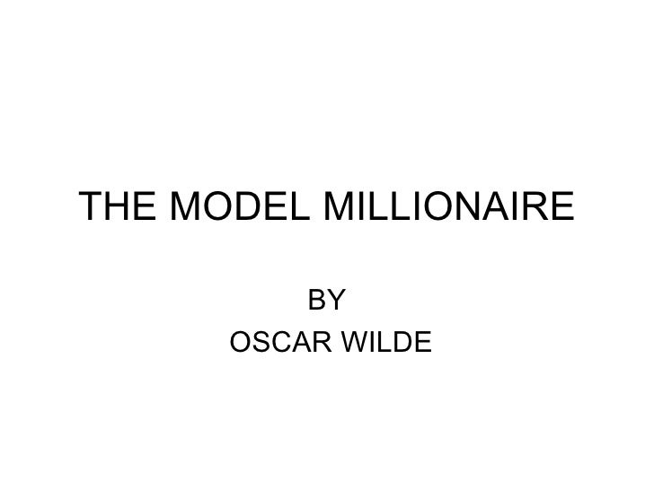 The model millionaire oscar wilde essay