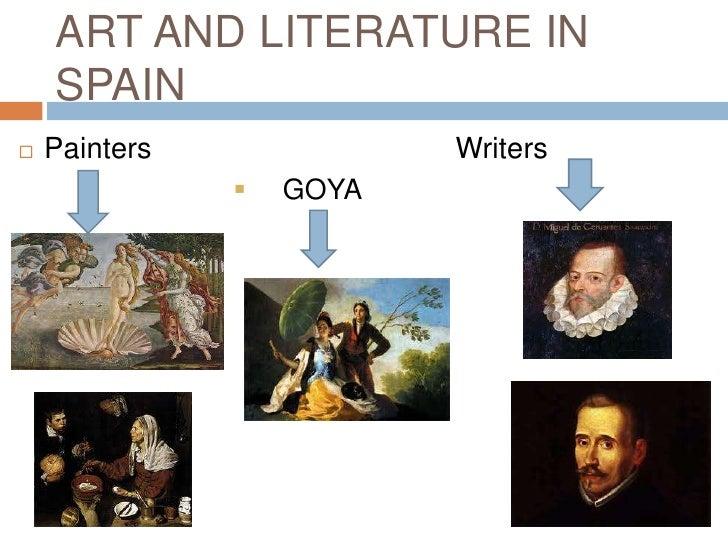 ART AND LITERATURE IN    SPAIN   Painters              Writers                  GOYA