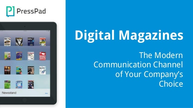 Digital Magazines The Modern Communication Channel of Your Company's Choice