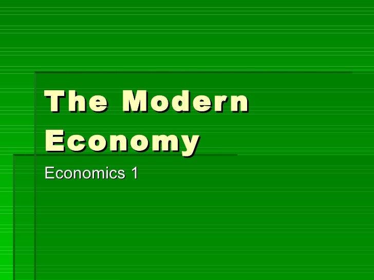 The Modern Economy Economics 1