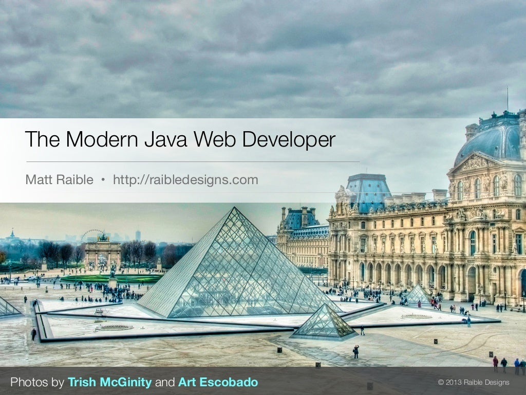 The Modern Java Web Developer - Denver JUG 2013