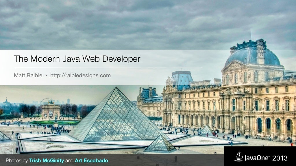 The Modern Java Web Developer - JavaOne 2013