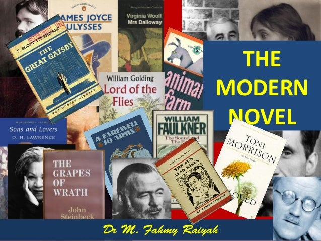 THE MODERN NOVEL Dr M. Fahmy Raiyah