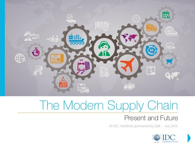 The Modern Supply Chain Present And Future By Idg