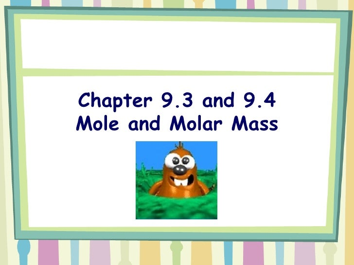 Chapter 9.3 and 9.4 Mole and Molar Mass