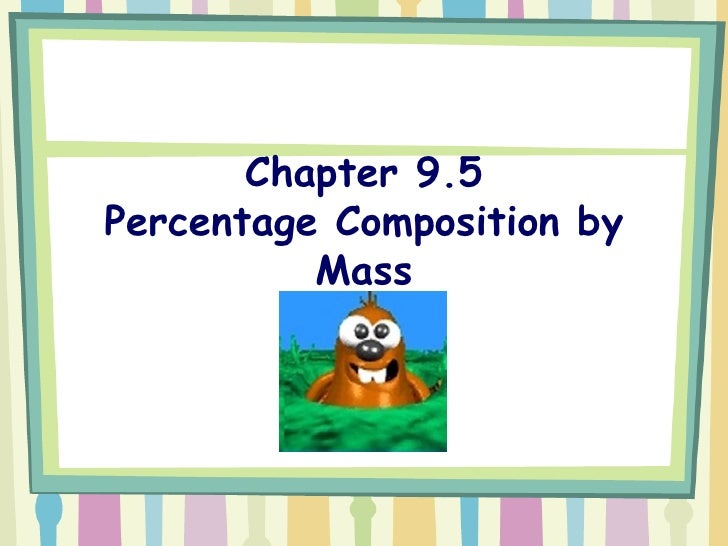 Chapter 9.5 Percentage Composition by Mass