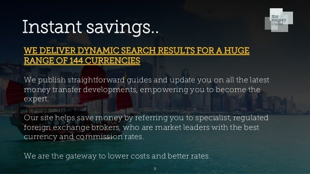 Instant savings.. WE DELIVER DYNAMIC SEARCH RESULTS FOR A HUGE RANGE OF 144 CURRENCIES We publish straightforward guides a...