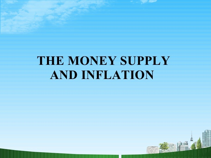 THE MONEY SUPPLY AND INFLATION