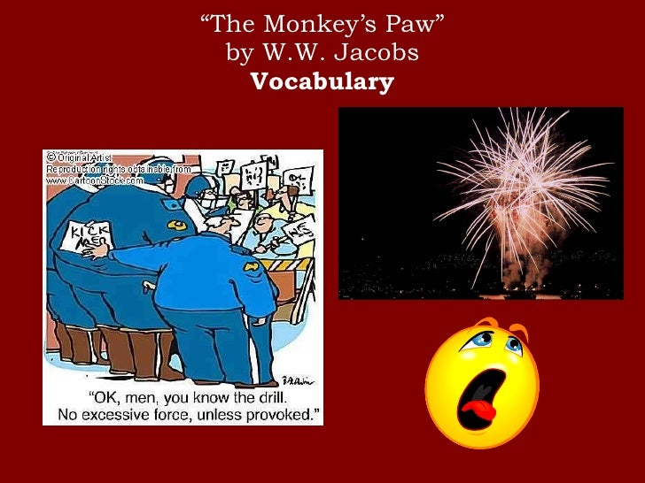 monkeys paw coursework Read this full essay on tension and fear throughout the monkey's paw how  does the author create fear and tension in the story  brief summary of the p.
